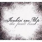 Faultline Junkin' Em Up