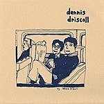 Dennis Driscoll I Hardly Ever See You - Ep