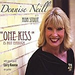 """Dennise Neill """"One Kiss"""" Is Not Enough"""