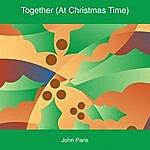 John Paris Together (At Christmas Time)