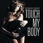 Mariah Carey Touch My Body (Int'l 2trk)