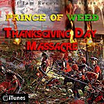 Ing The Prince Of Weed Thanksgiving Day Massacre