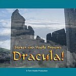 Tom Hoelle Stoker And Hoelle Present: Dracula!
