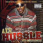 AT X Dealed Music Ent. & Well Respected International Presents Hussle Wit A Purpose