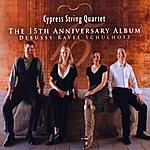 Cypress String Quartet The 15th Anniversary Album