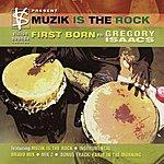 First Born Muzik Is The Rock