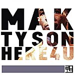 The M.A.K. Tyson / Here 4 U
