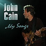 John Cain My Songs