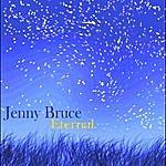 Jenny Bruce Eternal