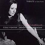 Lori Carsillo Cole Porter...Old Love, New Love, True Love
