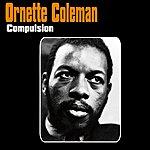 Ornette Coleman Compulsion