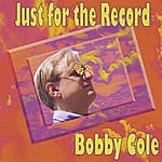 Bobby Cole Just For The Record