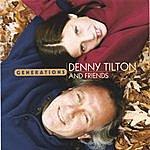 Denny Tilton Generations