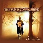 Bonnie Lee The Sun Is Gonna Shine