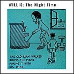 Willis The Night Time