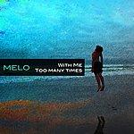 Mel-O With Me/Too Many Times