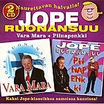Jope Ruonansuu Vara Mara + Piinapenkki