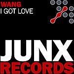 A Wang I Got Love
