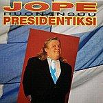 Jope Ruonansuu Jope Presidentiksi