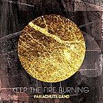Parachute Band Keep The Fire Burning - Single