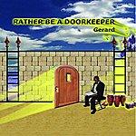 Gerard Rather Be A Doorkeeper