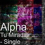 Alpha Tu Mirada - Single