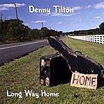 Denny Tilton Long Way Home