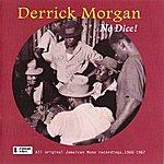 Derrick Morgan No Dice