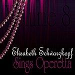 Elisabeth Schwarzkopf Sings Operetta Vol 8
