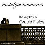 Gracie Fields Nostalgic Memories-The Very Best Of Gracie Fields-Vol. 26