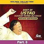 Ustad Nusrat Fateh Ali Khan Best Of Ustad Nusrat Fateh Ali Khan (Sufiana Qawwalies) Pt. 3