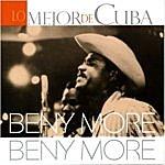 Beny Moré Lo Mejor De Cuba