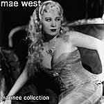 Mae West Matinee Collection