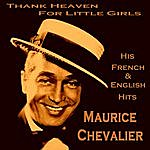 Maurice Chevalier Thank Heaven For Little Girls - His French & English Hits