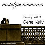 Gene Kelly Nostalgic Memories-The Very Best Of Gene Kelly-Vol. 88