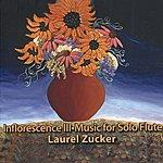 Laurel Zucker Inflorescence III - Music For Solo Flute
