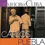 Carlos Puebla Lo Mejor De Cuba