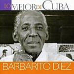 Barbarito Diez Lo Mejor De Cuba