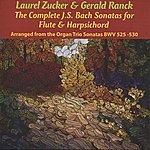 Laurel Zucker Bach: The Complete Sonatas For Flute & Harpsichord (Arranged From The Organ Trio Sonatas Bwv 525 - 530)