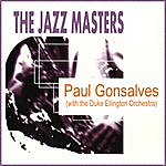Paul Gonsalves The Jazz Masters: Paul Gonsalves (With The Duke Ellington Orchestra)