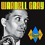 Wardell Gray Ultimate Hits