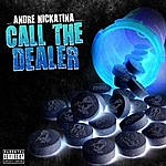 Andre Nickatina Call The Dealer - Single
