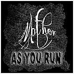Mother As You Run