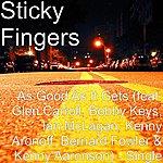 Sticky Fingers As Good As It Gets (Feat. Glen Carroll, Bobby Keys, Ian Mclagan, Kenny Aronoff, Bernard Fowler & Kenny Aaronson) - Single