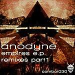 Anodyne Empires Ep (Remixes Part 1)