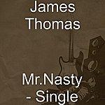 James Thomas Mr.Nasty - Single