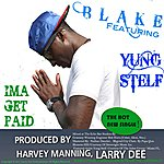 Blake Ima Get Paid (Feat. Yung Stelf) - Single