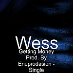 Wess Getting Money Prod. By Eneprodasion - Single