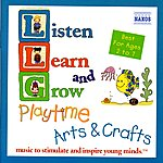 Richard Hayman Listen, Learn And Grow: Playtime Arts And Crafts