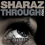 Sharaz Through You (Original Mix) - Single